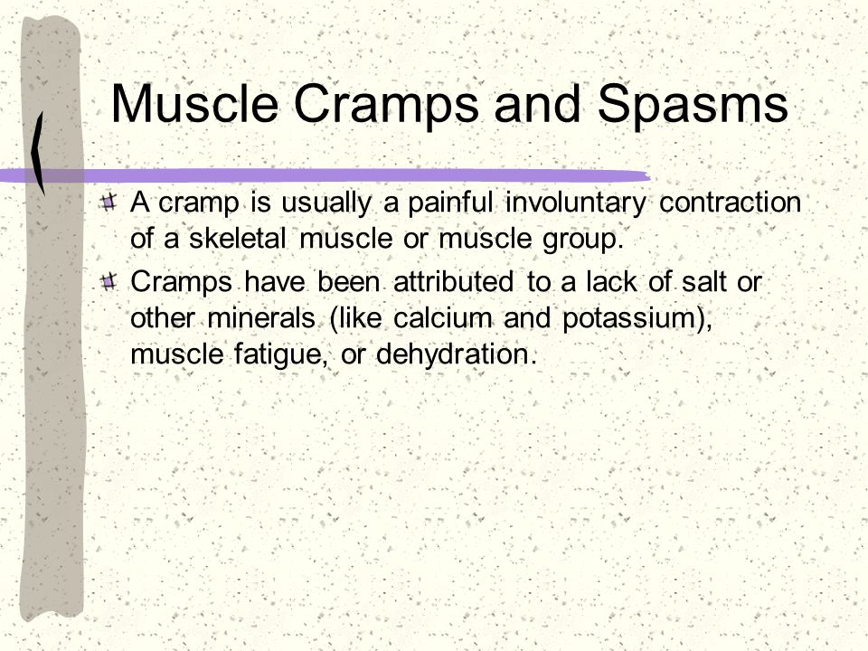 Muscle Cramps and Spasms