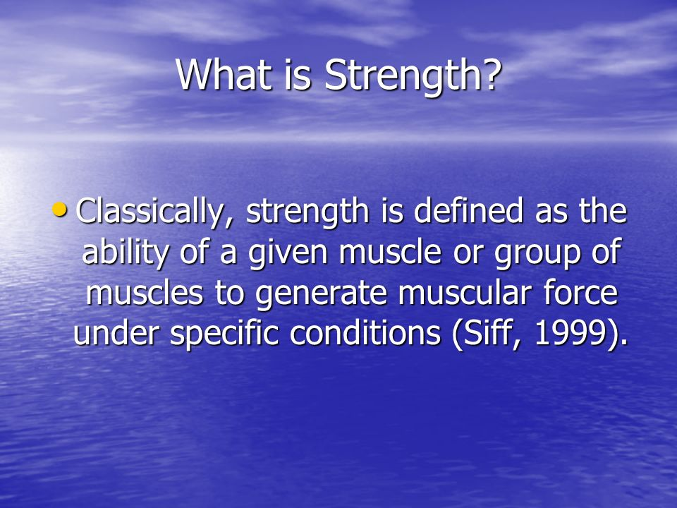 What is Strength