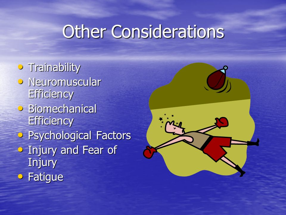 Other Considerations Trainability Neuromuscular Efficiency