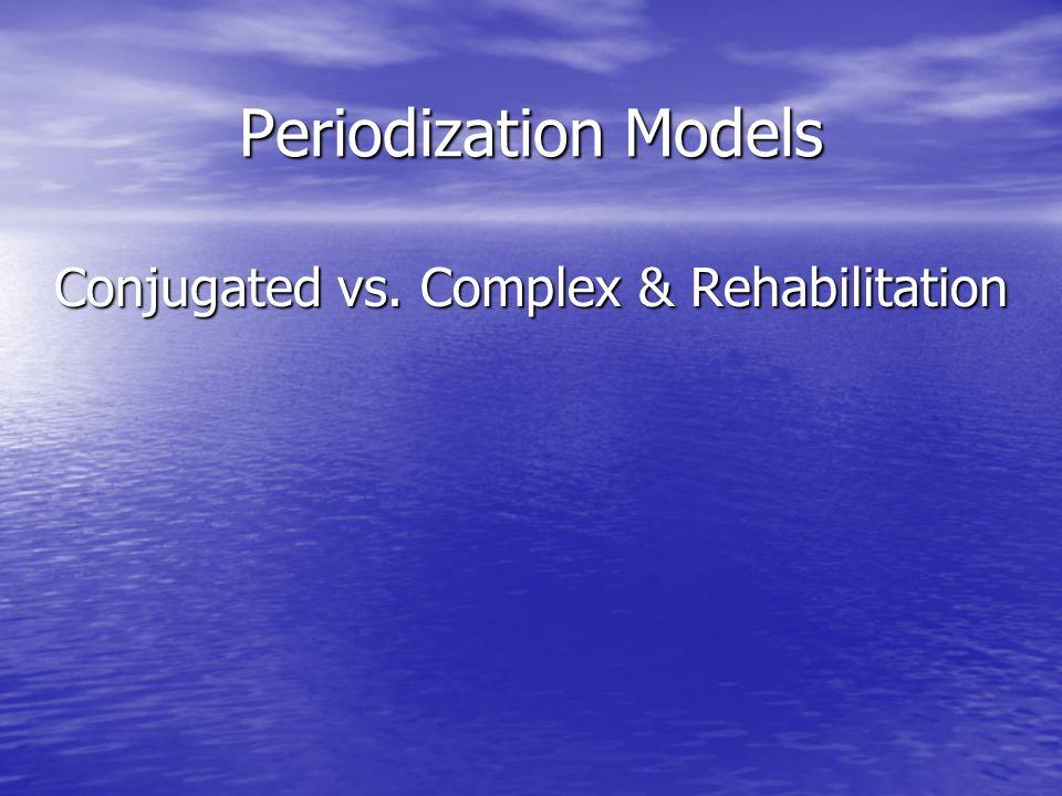 Conjugated vs. Complex & Rehabilitation