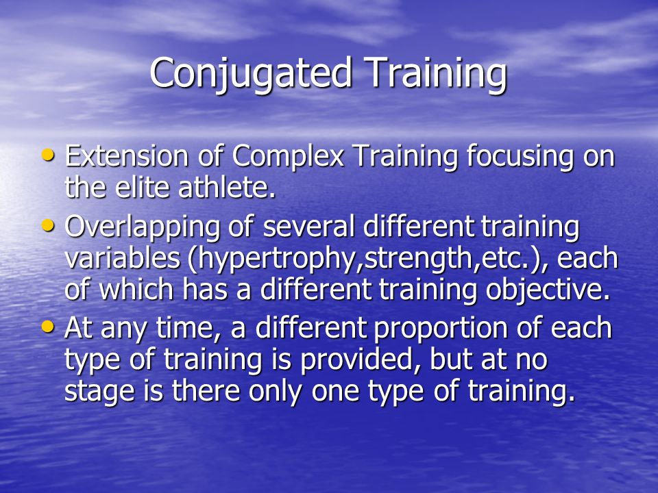 Conjugated Training Extension of Complex Training focusing on the elite athlete.