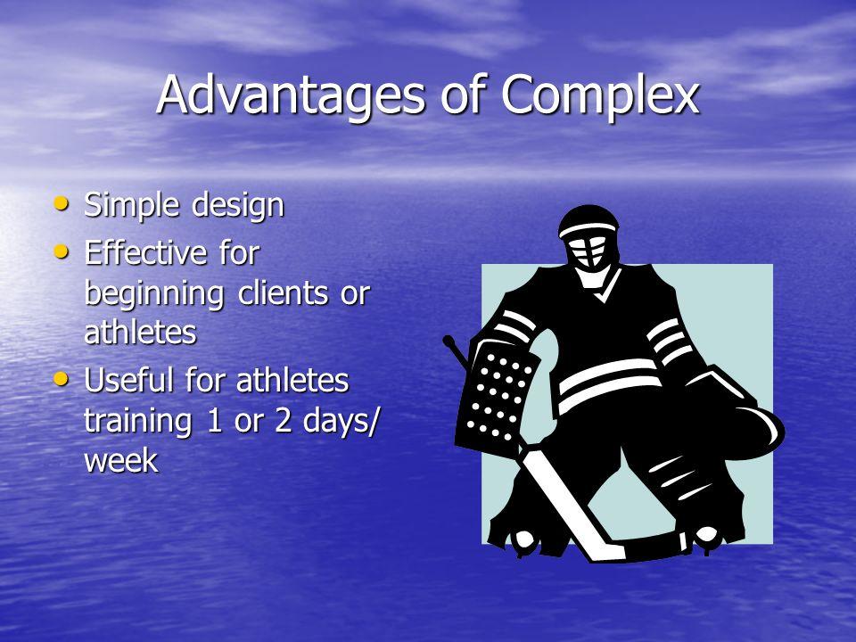 Advantages of Complex Simple design