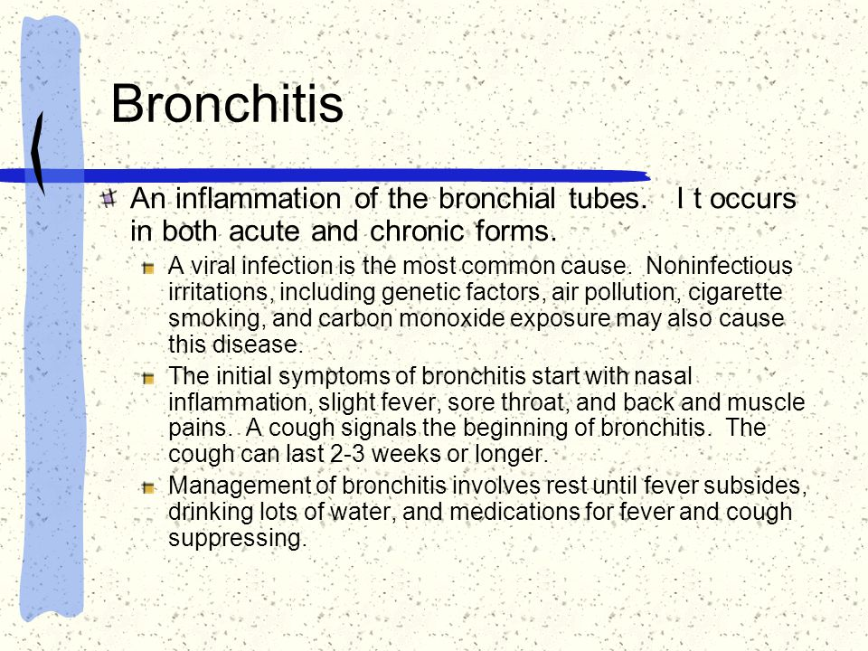Bronchitis An inflammation of the bronchial tubes. I t occurs in both acute and chronic forms.