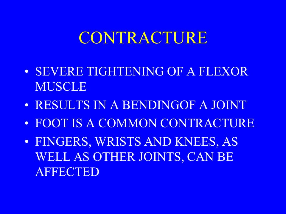 CONTRACTURE SEVERE TIGHTENING OF A FLEXOR MUSCLE
