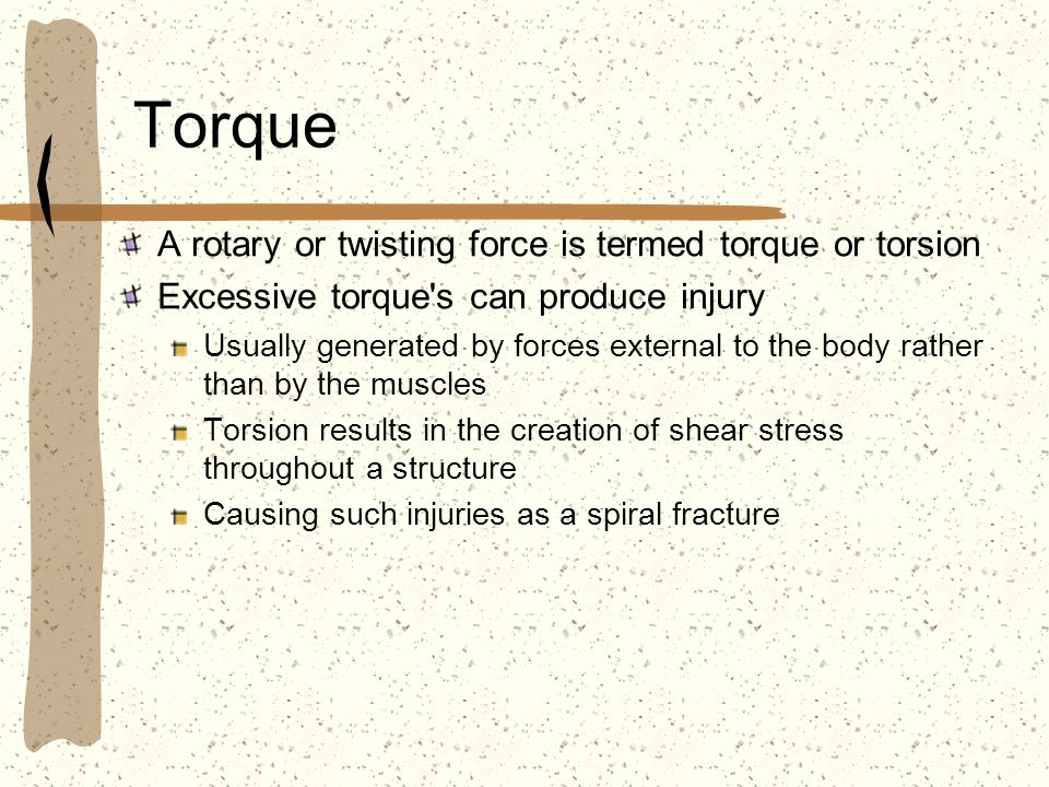 Torque A rotary or twisting force is termed torque or torsion