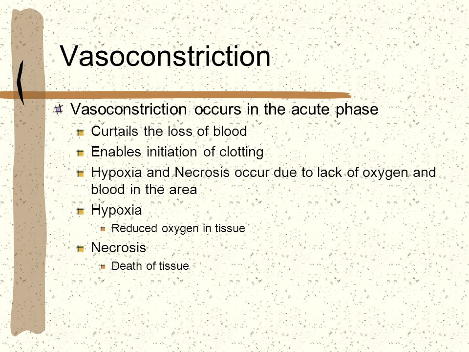 Vasoconstriction Vasoconstriction occurs in the acute phase