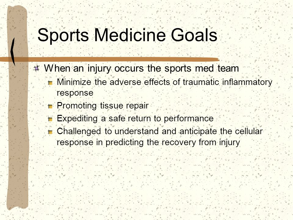 Sports Medicine Goals When an injury occurs the sports med team