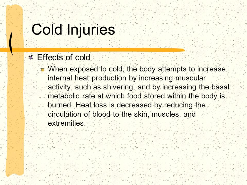 Cold Injuries Effects of cold