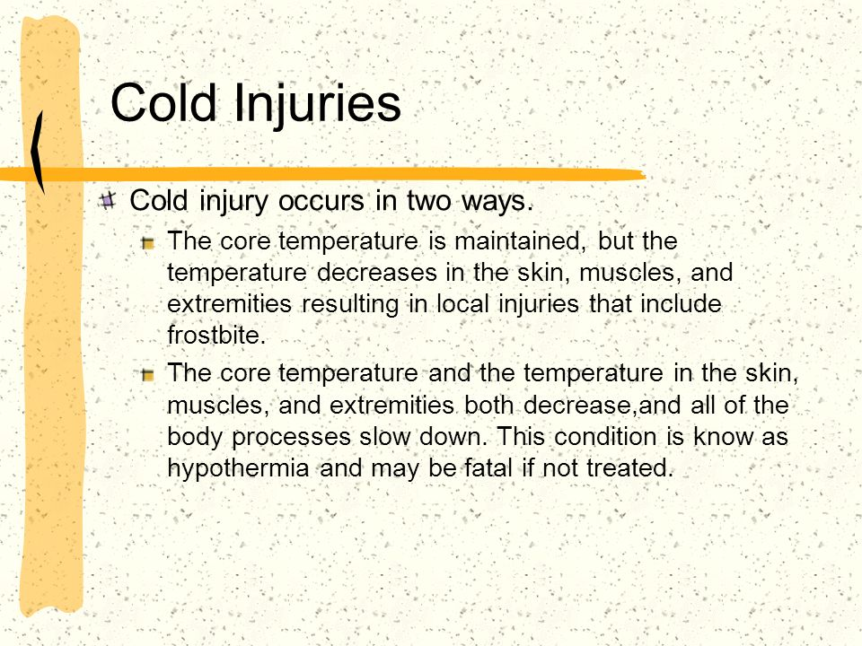Cold Injuries Cold injury occurs in two ways.