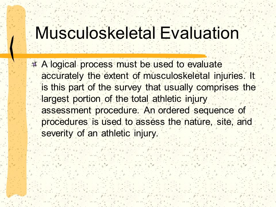 Musculoskeletal Evaluation