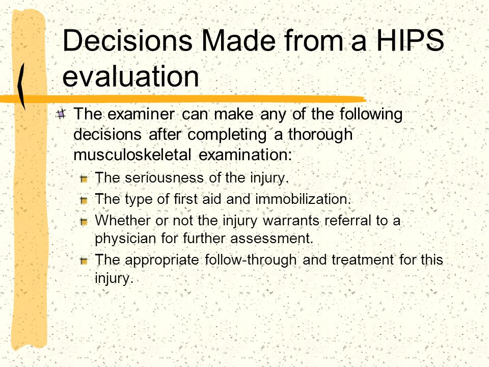 Decisions Made from a HIPS evaluation