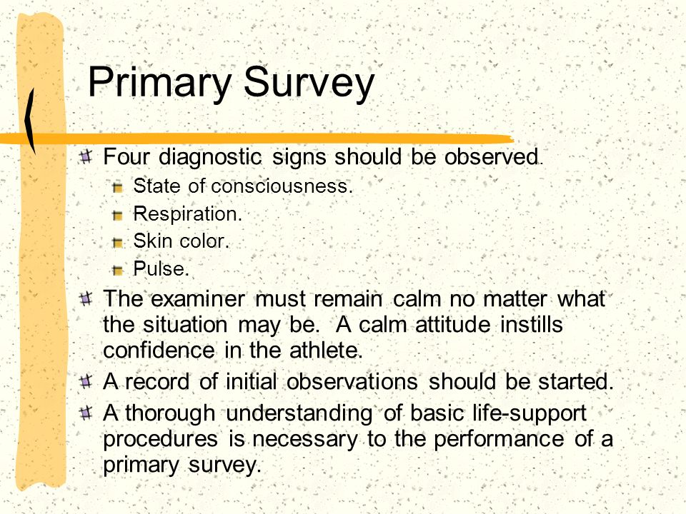 Primary Survey Four diagnostic signs should be observed.