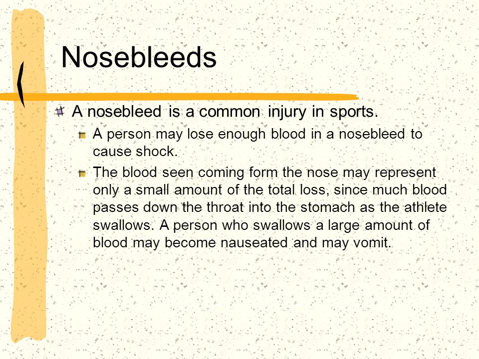Nosebleeds A nosebleed is a common injury in sports.