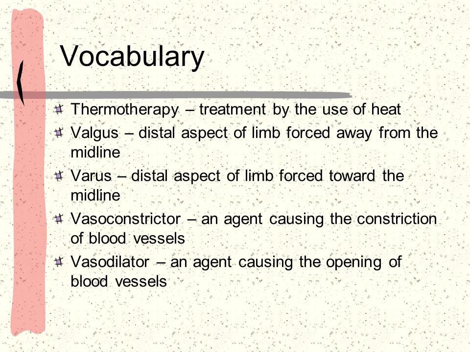 Vocabulary Thermotherapy – treatment by the use of heat