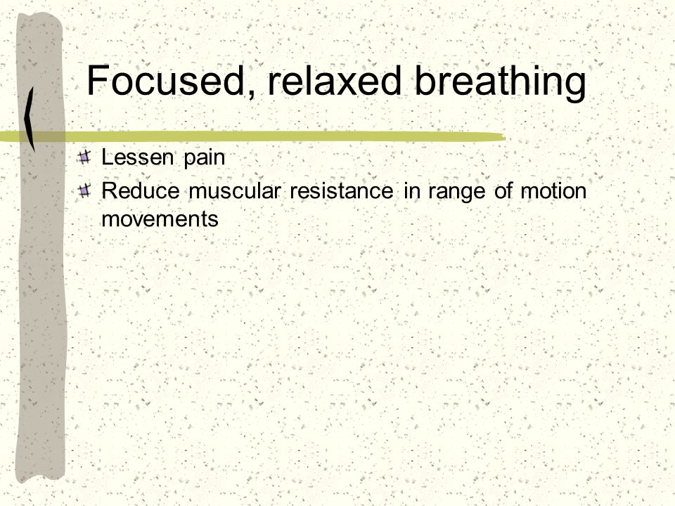 Focused, relaxed breathing