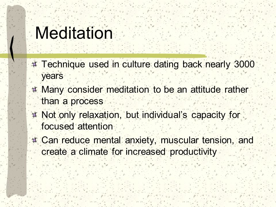 Meditation Technique used in culture dating back nearly 3000 years