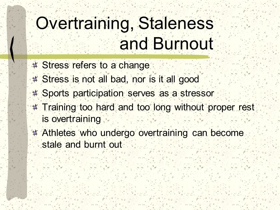 Overtraining, Staleness and Burnout