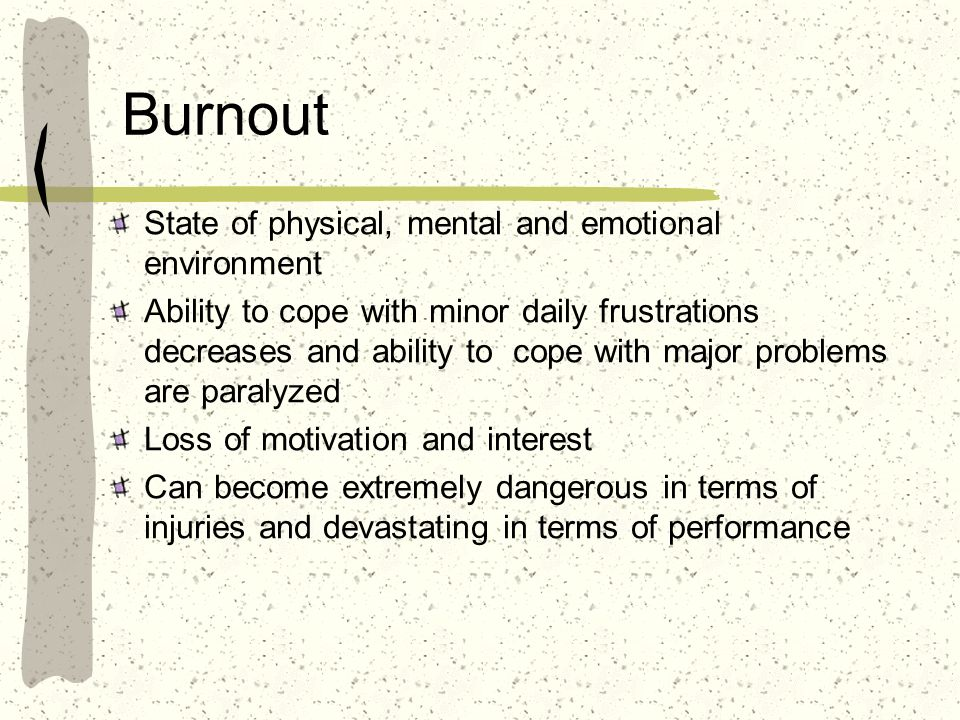 Burnout State of physical, mental and emotional environment