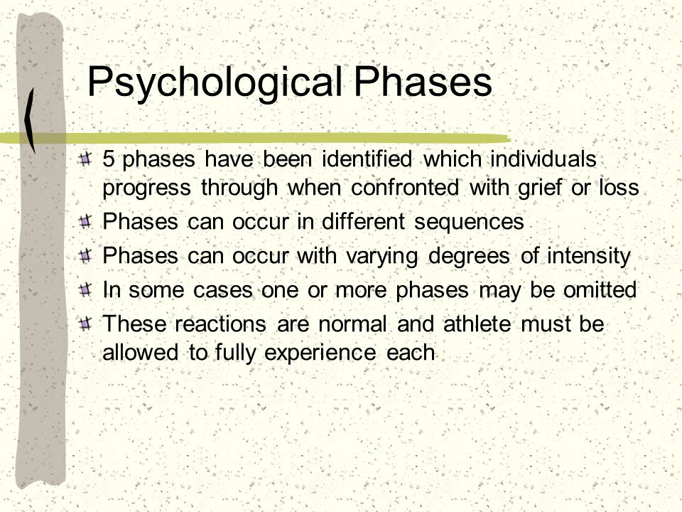 Psychological Phases 5 phases have been identified which individuals progress through when confronted with grief or loss.