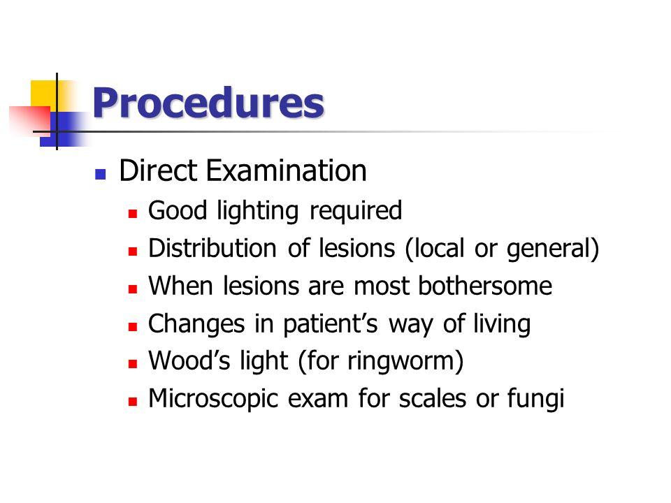 Procedures Direct Examination Good lighting required