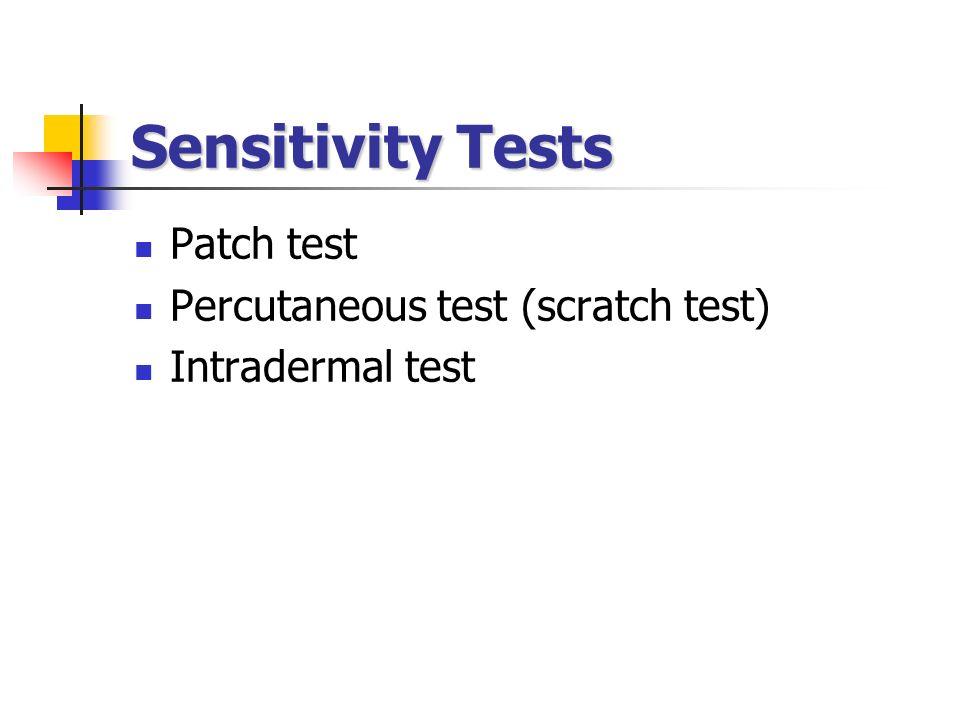 Sensitivity Tests Patch test Percutaneous test (scratch test)