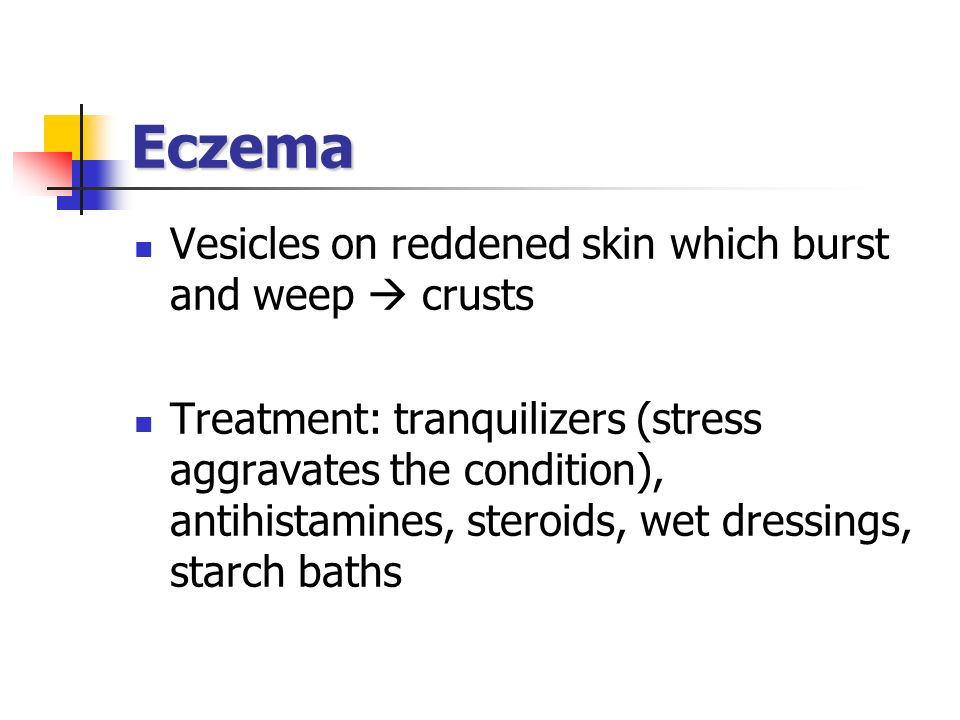 Eczema Vesicles on reddened skin which burst and weep  crusts