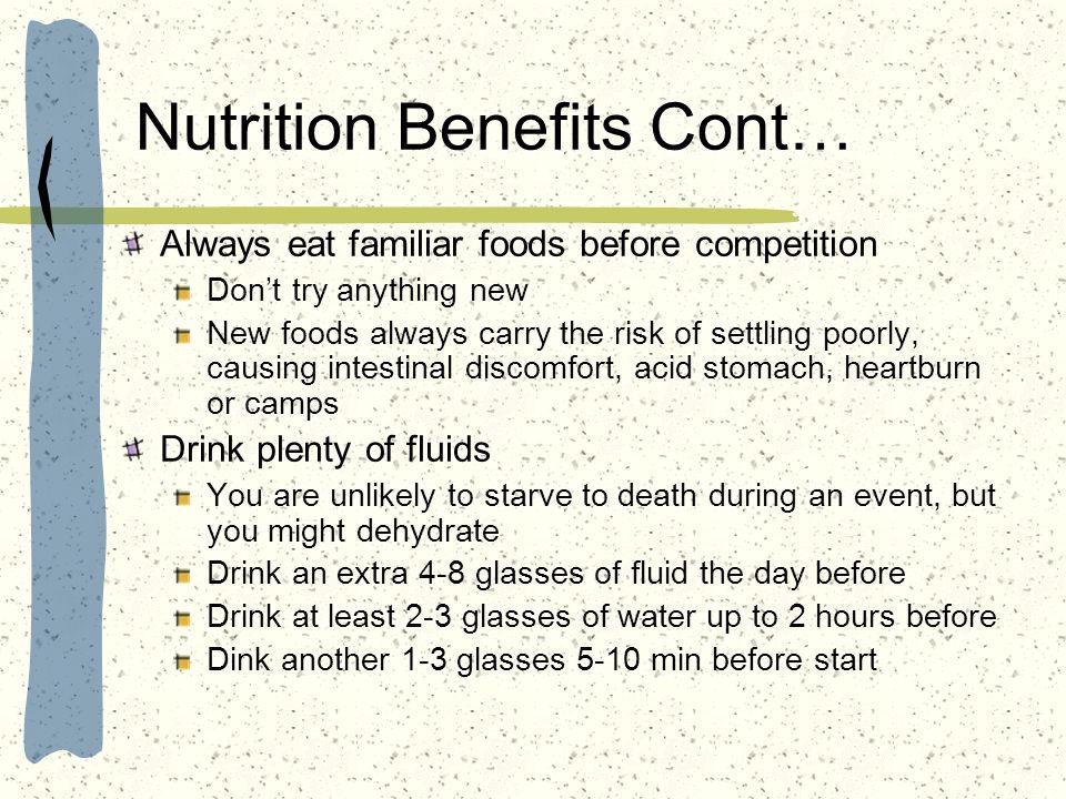Nutrition Benefits Cont…