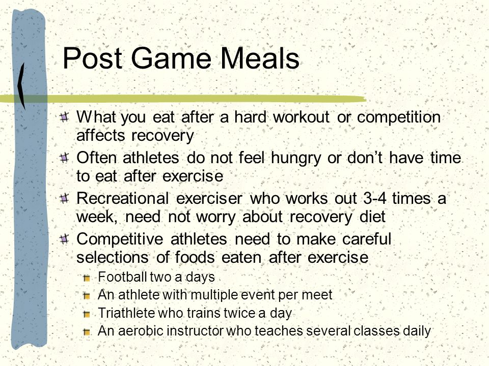 Post Game Meals What you eat after a hard workout or competition affects recovery.
