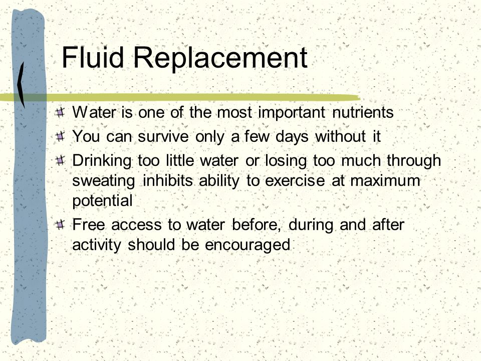 Fluid Replacement Water is one of the most important nutrients