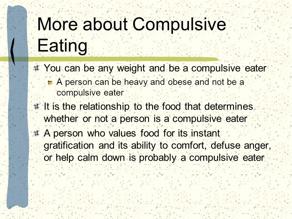 More about Compulsive Eating