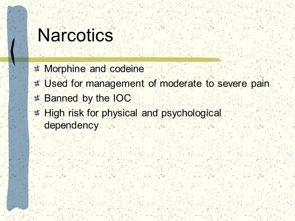 Narcotics Morphine and codeine
