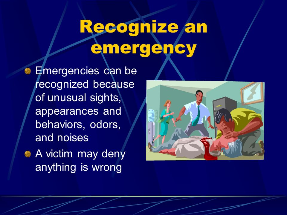 Recognize an emergency