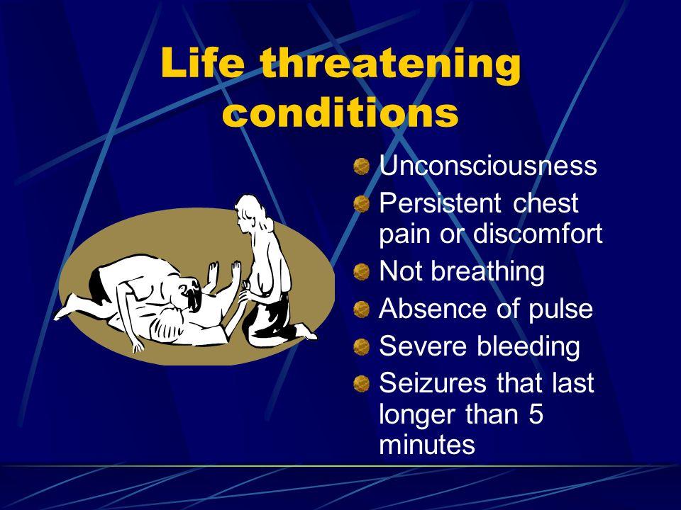 Life threatening conditions