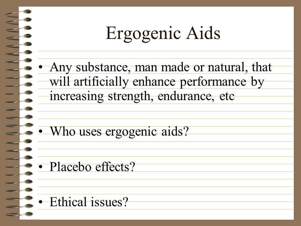 Ergogenic Aids Any substance, man made or natural, that will artificially enhance performance by increasing strength, endurance, etc.