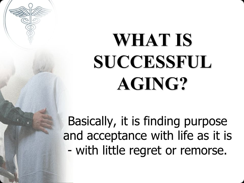 WHAT IS SUCCESSFUL AGING