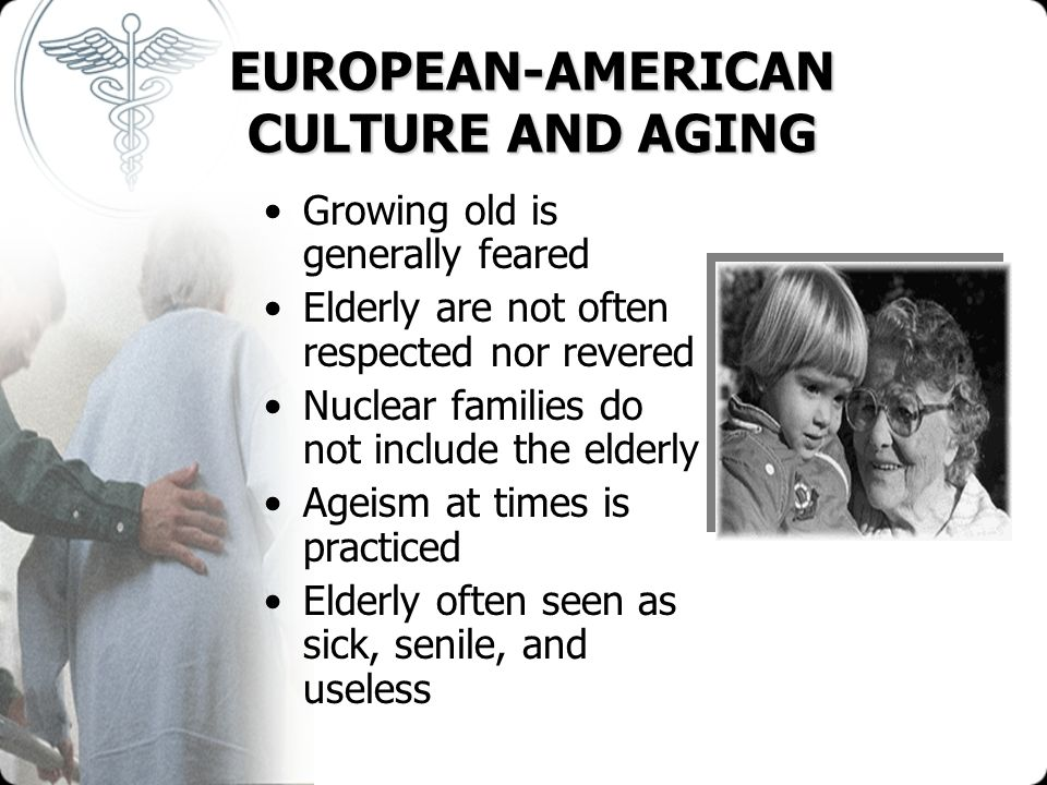 EUROPEAN-AMERICAN CULTURE AND AGING
