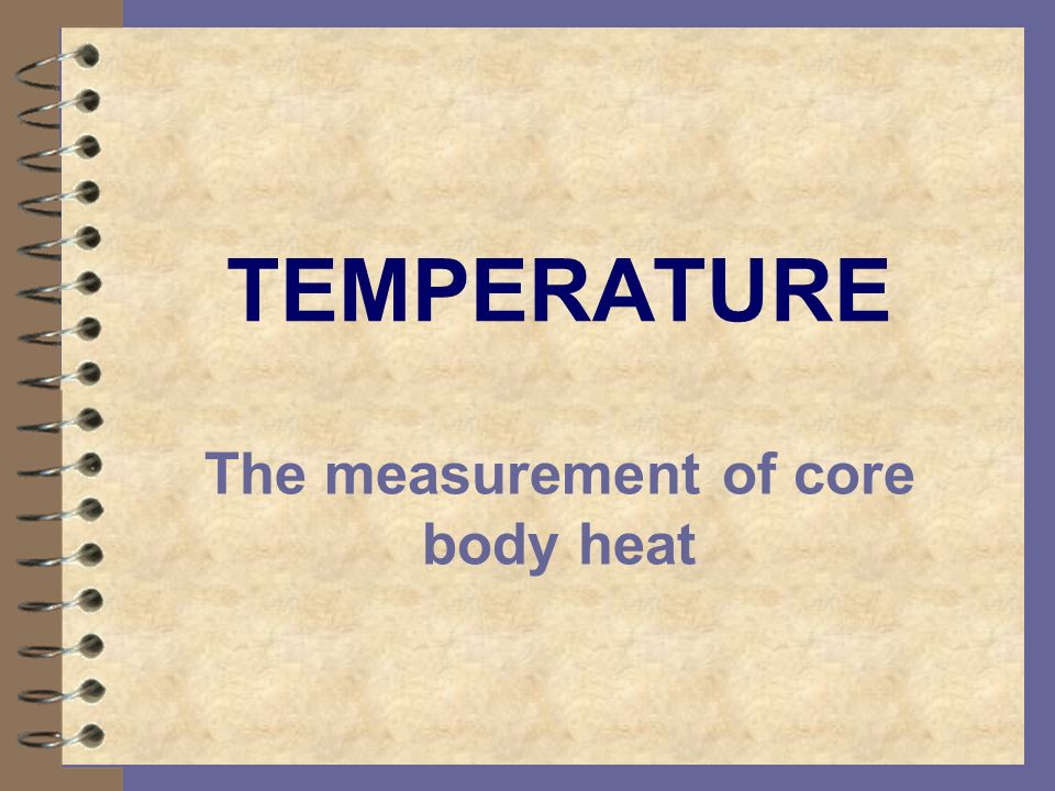 The measurement of core body heat