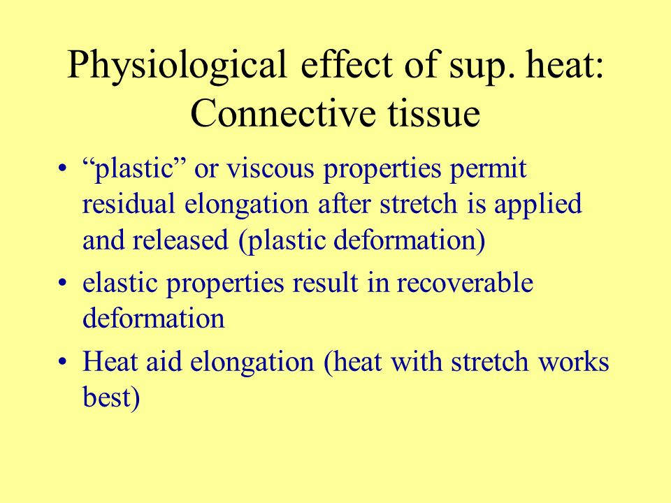 Physiological effect of sup. heat: Connective tissue