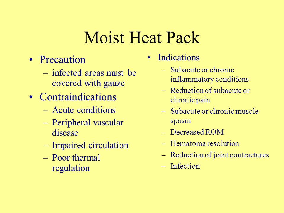 Moist Heat Pack Precaution Contraindications Indications