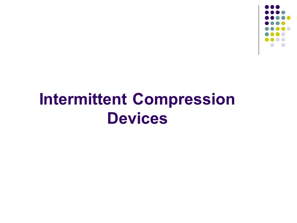 Intermittent Compression Devices