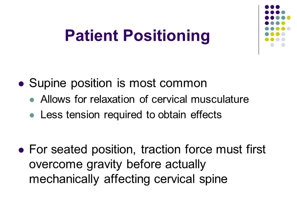 Patient Positioning Supine position is most common