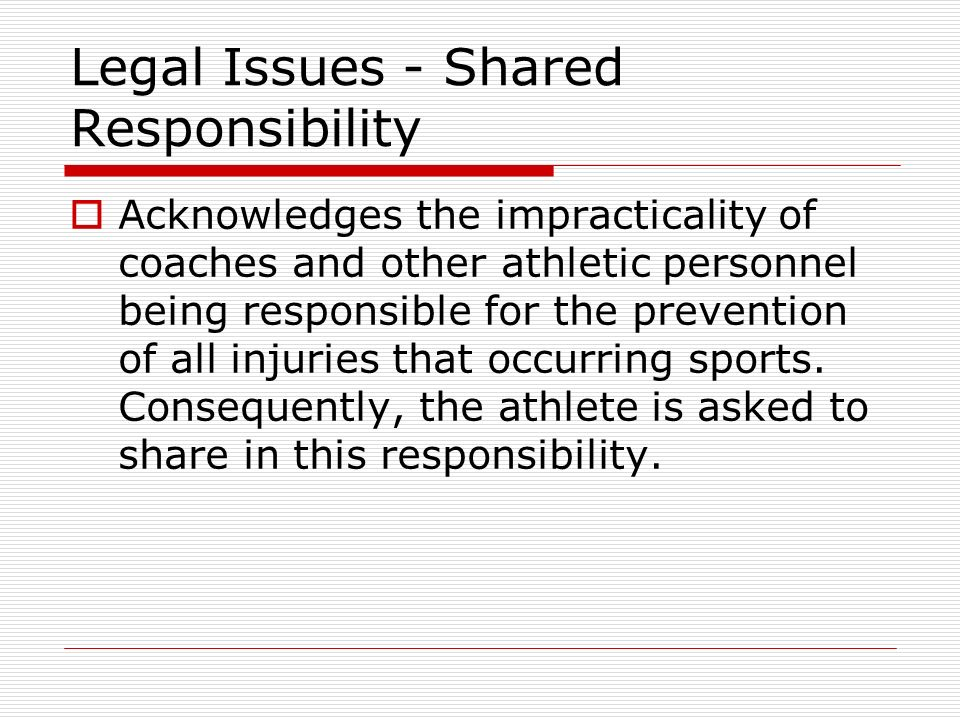Legal Issues - Shared Responsibility