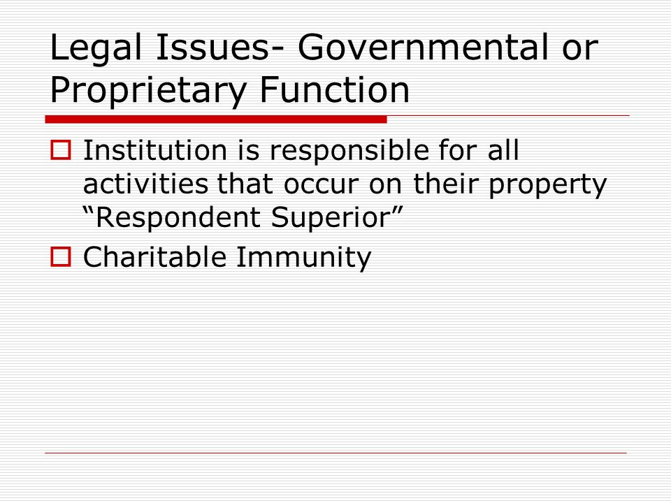 Legal Issues- Governmental or Proprietary Function