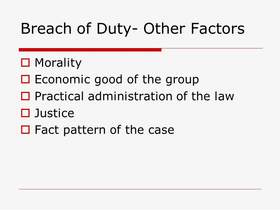 Breach of Duty- Other Factors