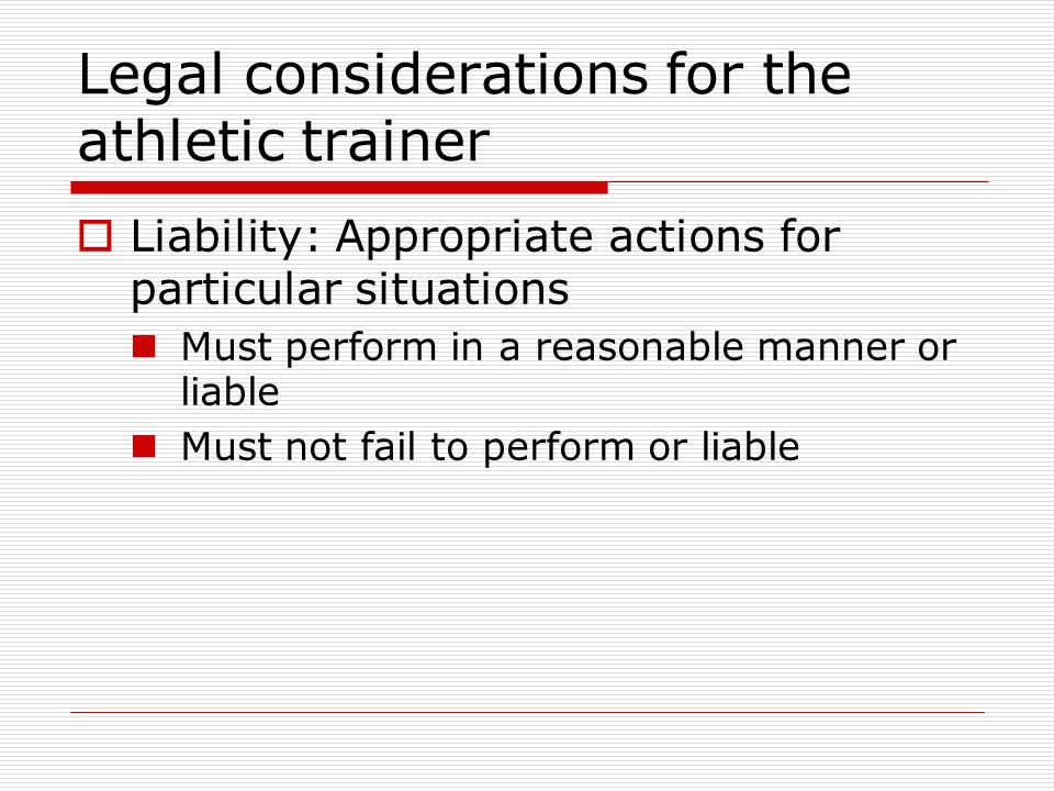 Legal considerations for the athletic trainer