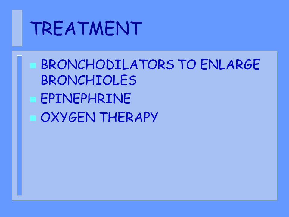 TREATMENT BRONCHODILATORS TO ENLARGE BRONCHIOLES EPINEPHRINE