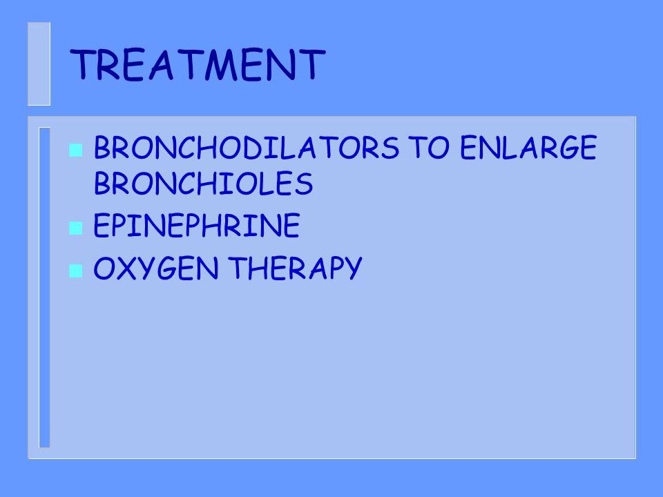 TREATMENT BRONCHODILATORS TO ENLARGE BRONCHIOLES EPINEPHRINE