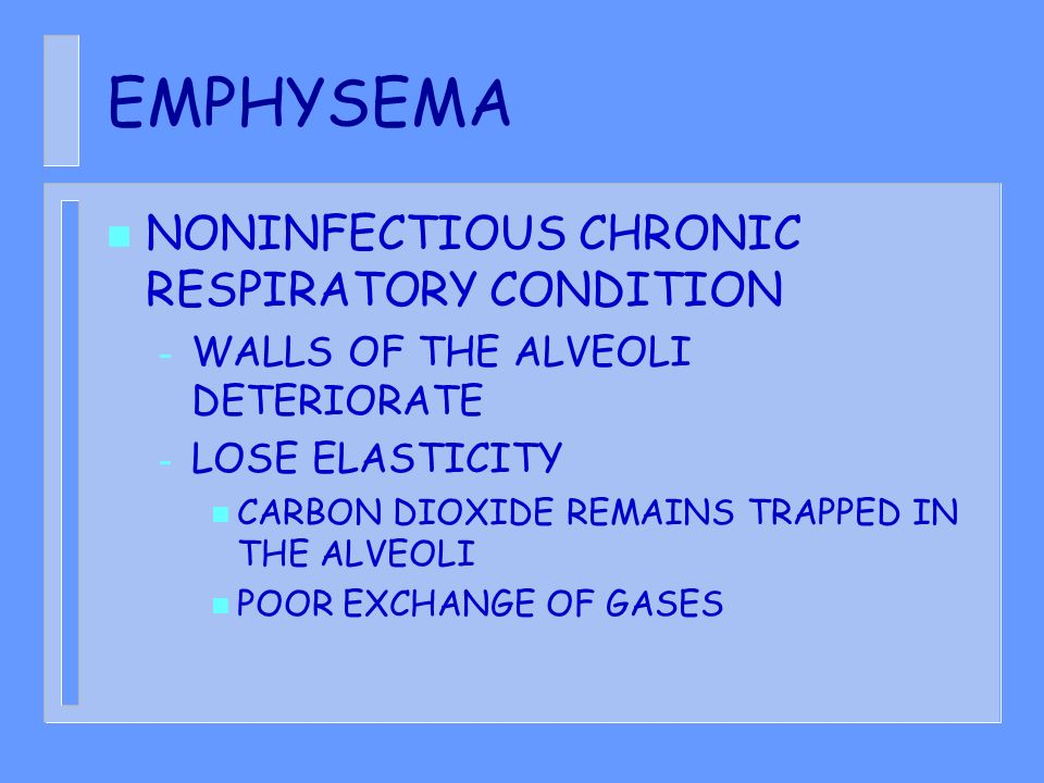 EMPHYSEMA NONINFECTIOUS CHRONIC RESPIRATORY CONDITION