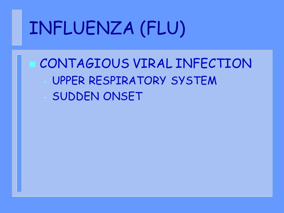 INFLUENZA (FLU) CONTAGIOUS VIRAL INFECTION UPPER RESPIRATORY SYSTEM