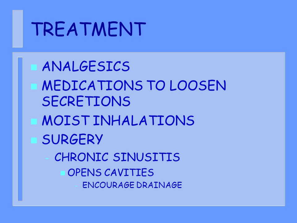 TREATMENT ANALGESICS MEDICATIONS TO LOOSEN SECRETIONS